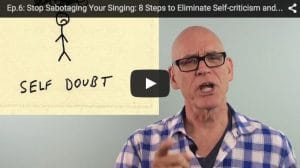 Ep.6: Stop Sabotaging Your Singing: 8 Steps to Eliminate Self-criticism and Doubt
