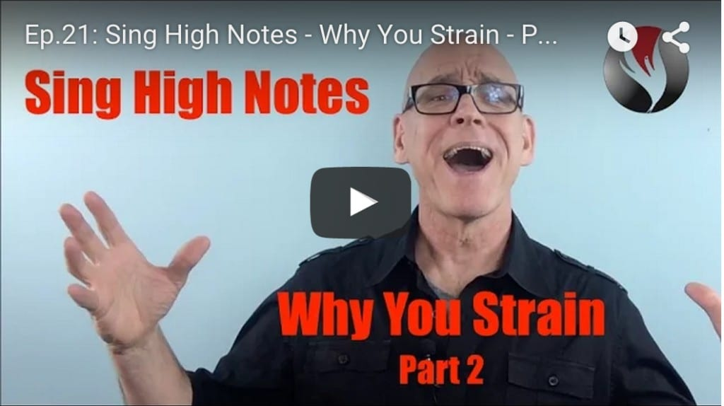 Ep.21: Sing High Notes: Why you Strain-Part 2