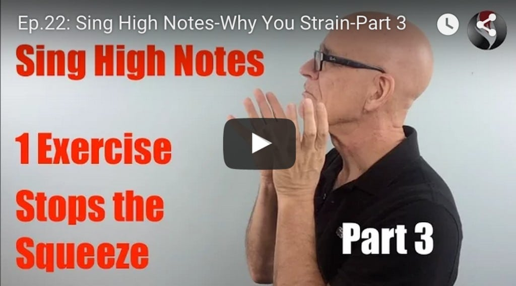 Ep.22: Sing High Notes: Why You Strain – Part 3