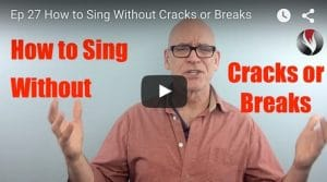 Ep.27: How to Sing Without Cracks or Breaks