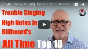 Ep.43 Trouble Singing High Notes in Billboard's All Time Top 10 Ten