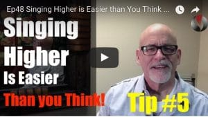 Ep.48:Singing Higher is Easier than You Think-Tip#5 of 5