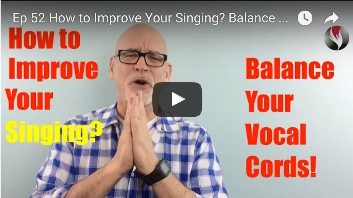 Ep.52 How to Improve Your Singing? Balance Vocal Cords!
