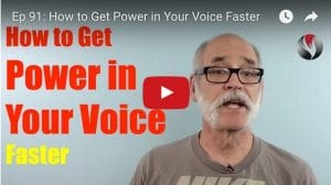 Ep.91: How to Get Power in Your Voice Faster