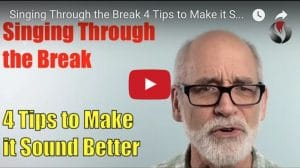 Singing Through the Break – 4 Tips to Sound Better