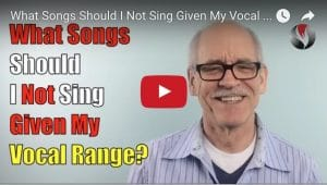What Songs Should I Not Sing Given My Vocal Range?