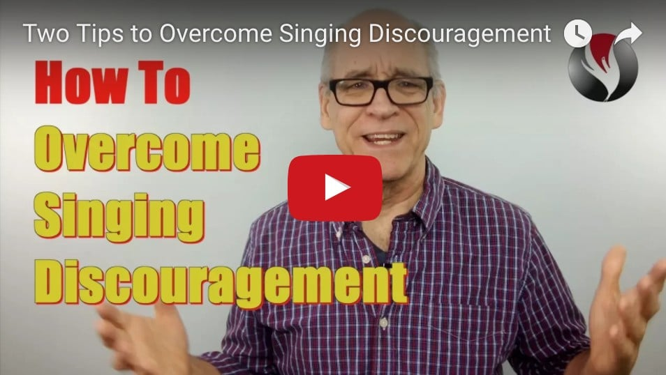 Two Tips to Overcome Singing Discouragement