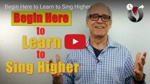 Begin Here to Learn to Sing Higher