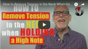 How to Remove Tension in the Neck When Holding a High Note