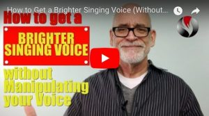 How to Get a Brighter Singing Voice Without Manipulating Your Voice