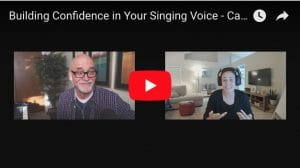 Building Confidence in Your Singing Voice – Case Study- Martha V – Part 2