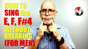 How to Sing the E4, F, F-Sharp Without Breaking – For Men