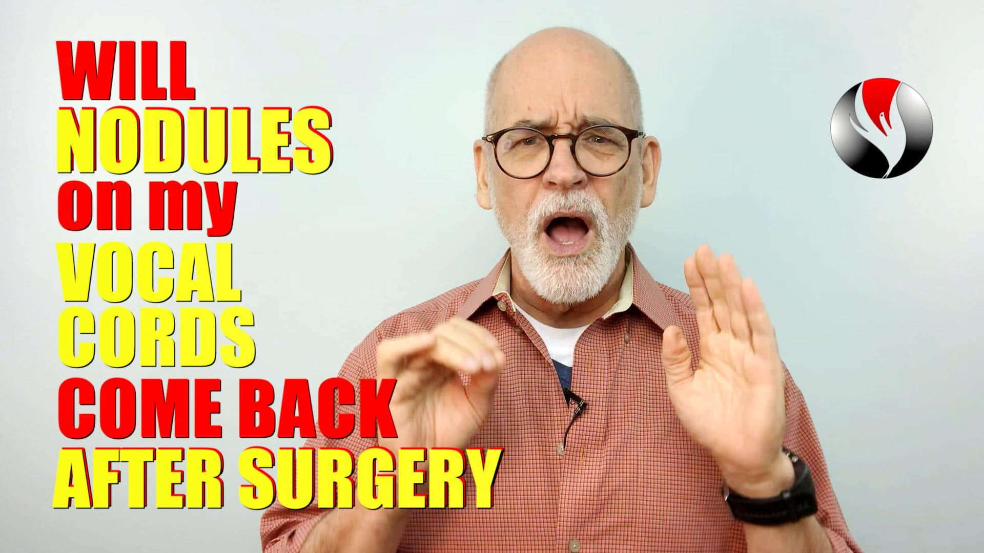 Will Nodules on My Vocal Cords Come Back After Surgery?