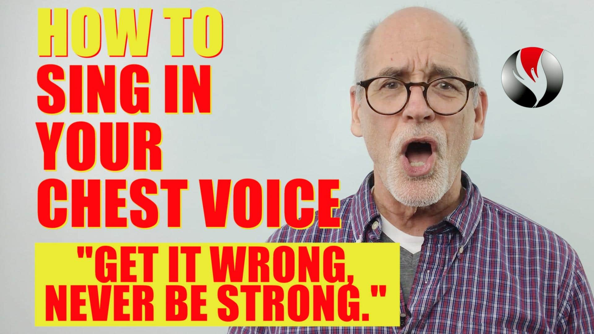 How to Sing in Your Chest Voice – Get it Wrong Never be Strong