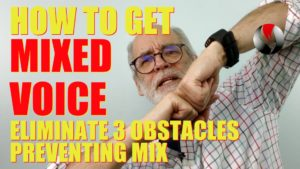 How to Get Mixed Voice – Eliminate 3 Obstacles Preventing Mix