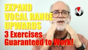 Expand Vocal Range Upwards – Three Exercises Guaranteed to Work!