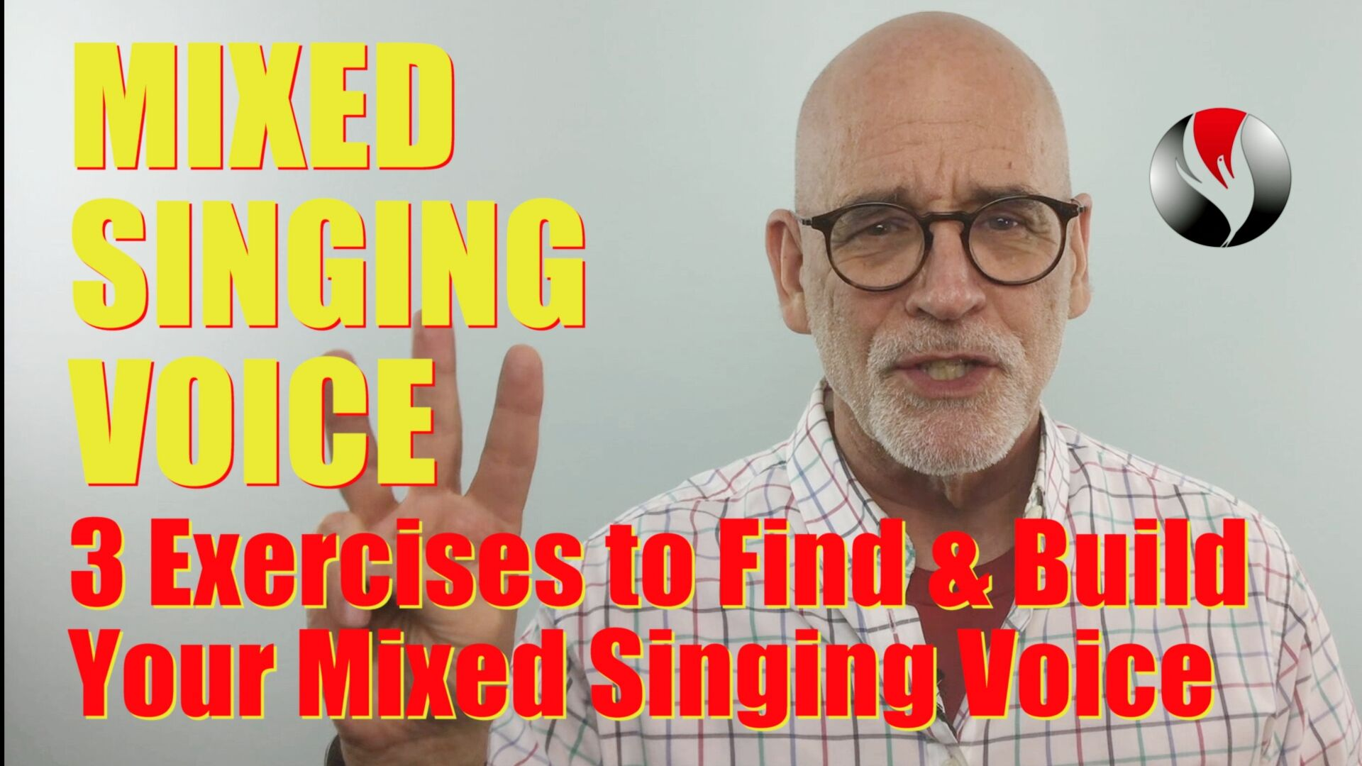 Mixed Singing Voice – 3 Exercises to Find and Build Your Mixed Singing Voice