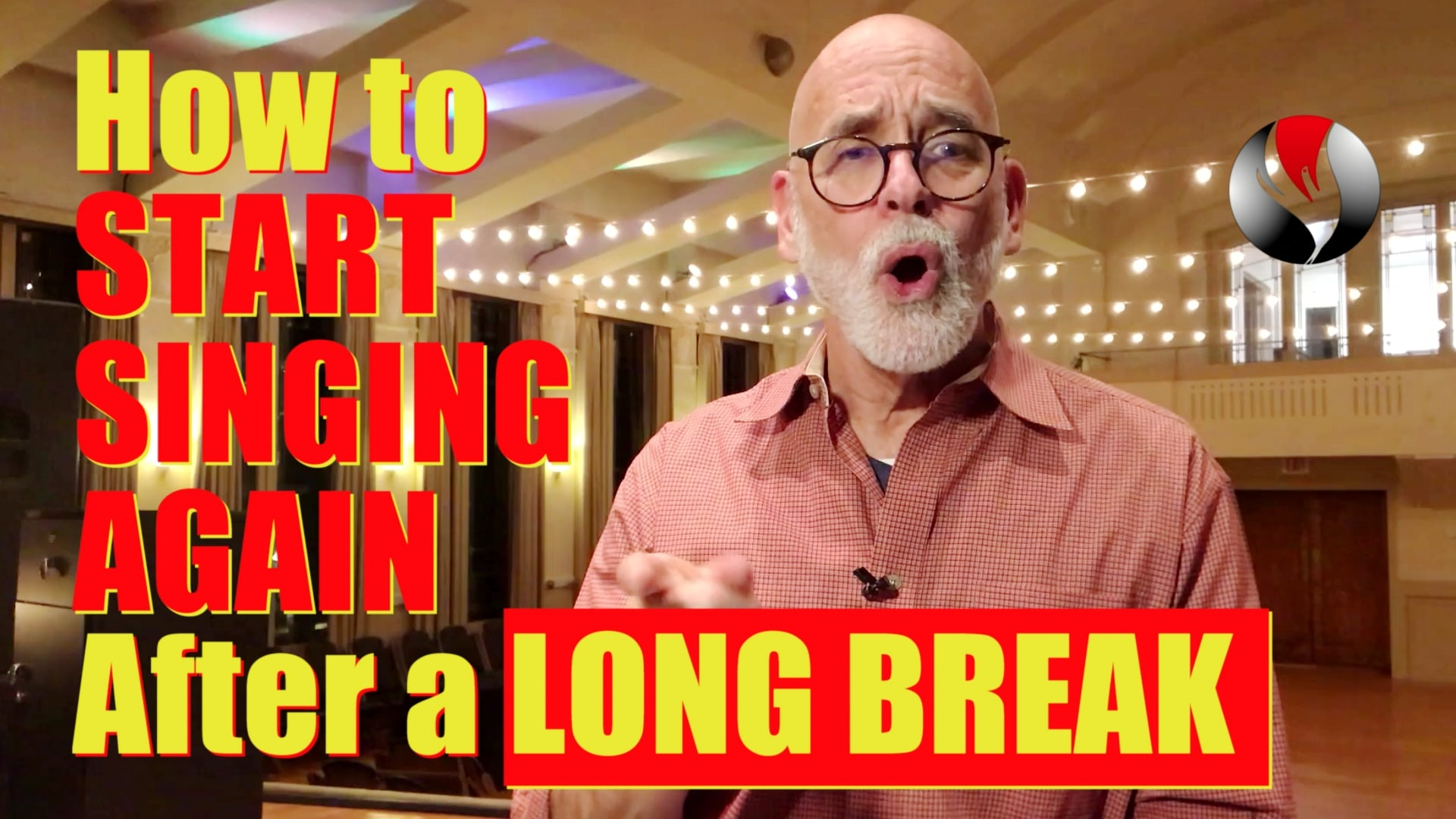 How To Start Singing Again After A Long Break – Quickly Recondition Voice with 4 Exercises